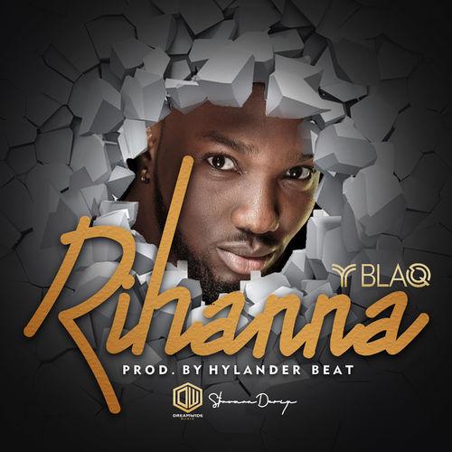 Y Blaq – Rihanna  mp3 download
