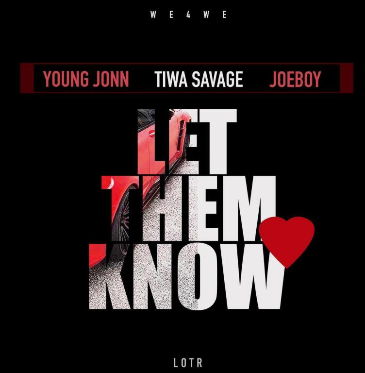 Young John Ft. Tiwa Savage, Joeboy – Let Them Know mp3 download