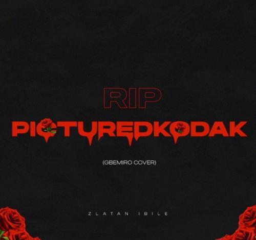 Zlatan – Pictured Kodak Tribute (Gbemiro Cover) mp3 download