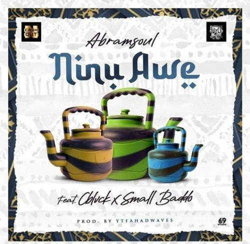 Abramsoul – Ninu Awe Ft. CBlvck, Small Baddo mp3 download