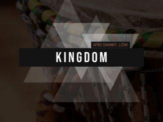 Afro Swanky – Kingdom Ft. Lizwi
