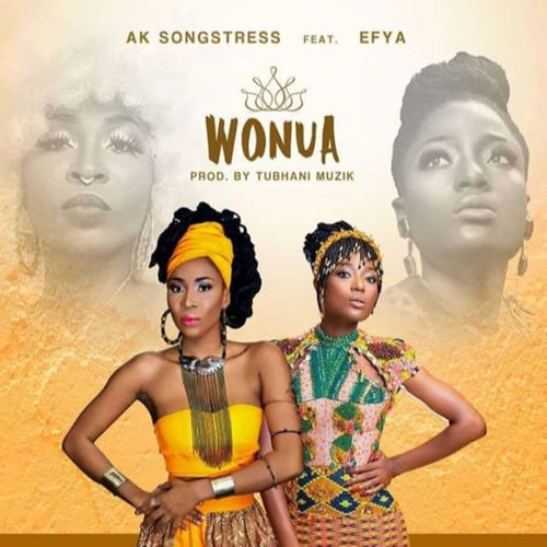 Ak Songstress – Wonua Ft. Efya mp3 download