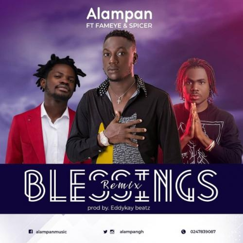 Alampan – Blessings (Remix) Ft. Fameye, Spicer mp3 download