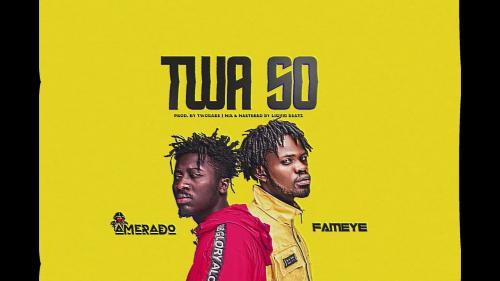 Amerado – Twa So Ft. Fameye mp3 download