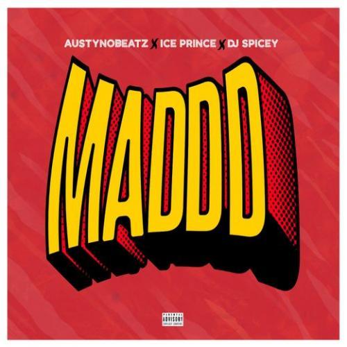 Austynobeats Ft. Ice Prince, Dj Spicey – Maddd mp3 download