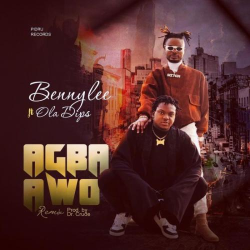 Bennylee Ft. OlaDips – Agba Awo  mp3 download