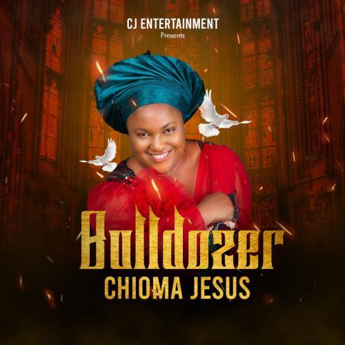 Chioma Jesus – Bulldozer mp3 download