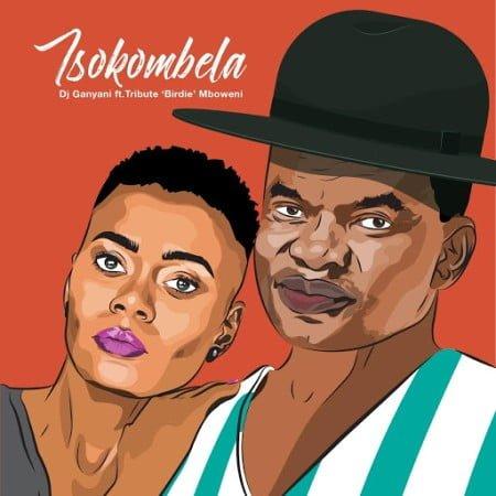 DJ Ganyani – Tsokombela Ft. Tribute 'Birdie' Mboweni mp3 download