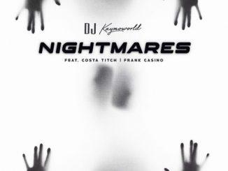DJ Kaymoworld – Nightmares Ft. Costa Titch, Frank Casino
