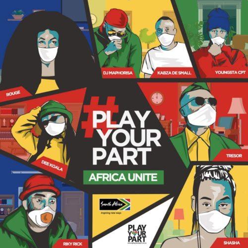 DJ Maphorisa, Kabza De Small, Sha Sha, Rouge, Tresor, YoungstaCPT, Riky Rick, Dee Koala – Play Your Part (Africa Unite) mp3 download