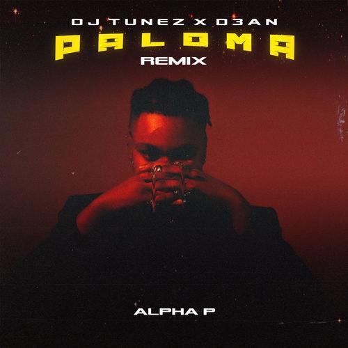 DJ Tunez & D3an – Paloma (Remix) Ft. Alpha P mp3 download