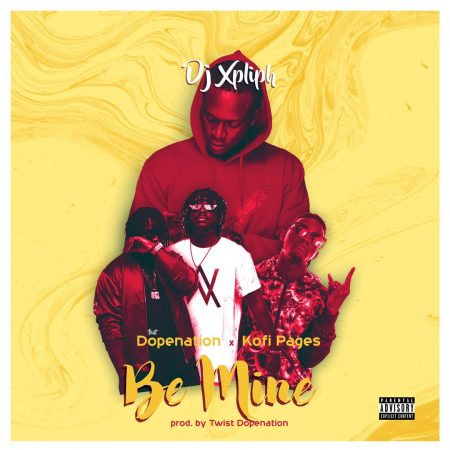 DJ Xpliph – Be Mine Ft. DopeNation, Kofi Pages mp3 download