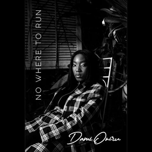 Dami Oniru – Nowhere To Run mp3 download