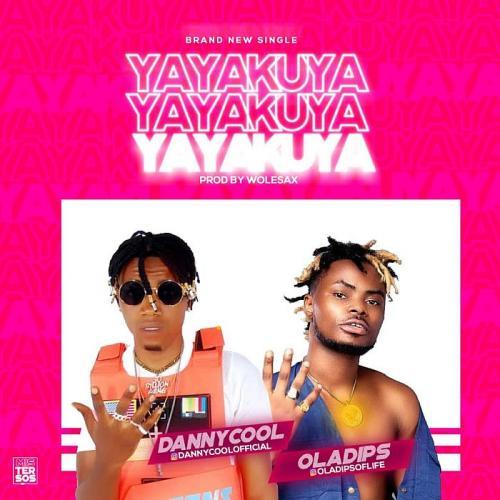 Dannycool Ft. Oladips – Yayakuya mp3 download