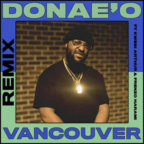 Donae'O – Vancouver (Remix) Ft. Frenzo, Kwesi Arthur mp3 download