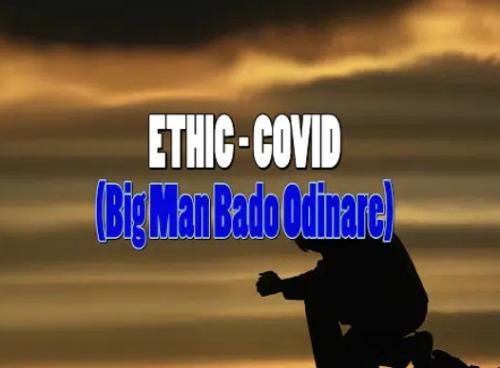 Ethic – Covid (Big Man Bado Odinare) mp3 download