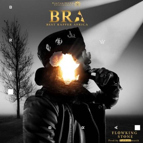 Flowking Stone – Best Rapper Africa (BRA) mp3 download