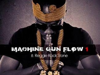 Flowking Stone – Machine Gun Flow Ft. Reggie Rockstone