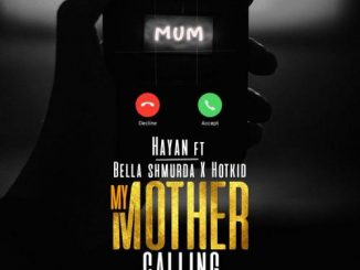 Hayan – My Mother Calling Ft. Bella Shmurda, Hotkid