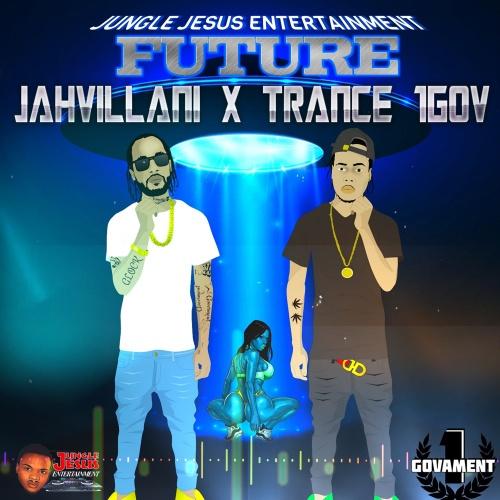 Jahvillani Ft. Trance 1GOV – Future mp3 download