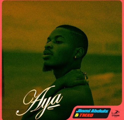 Jinmi Abduls – Aya Ft. Chasemusic, TMXO mp3 download