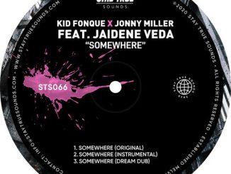 Kid Fonque – Somewhere Ft. Jonny Miller, Jaidene Veda