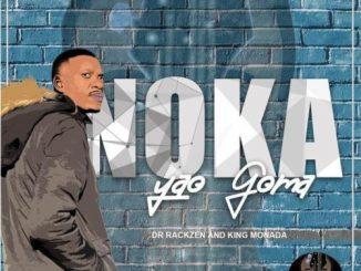 King Monada & Dr Rackzen – Noka Yao Goma