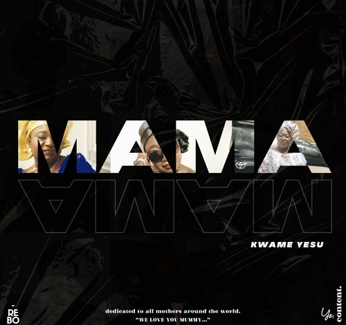 Kwame Yesu – Mama mp3 download
