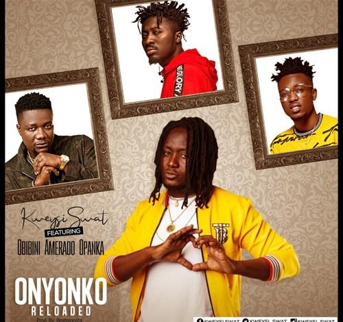 Kweysi Swat – Onyonko (Reloaded) Ft. Obibini, Amerado, Opanka mp3 download