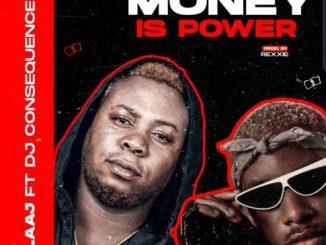 LAAJ – Money Is Power Ft. DJ Consequences