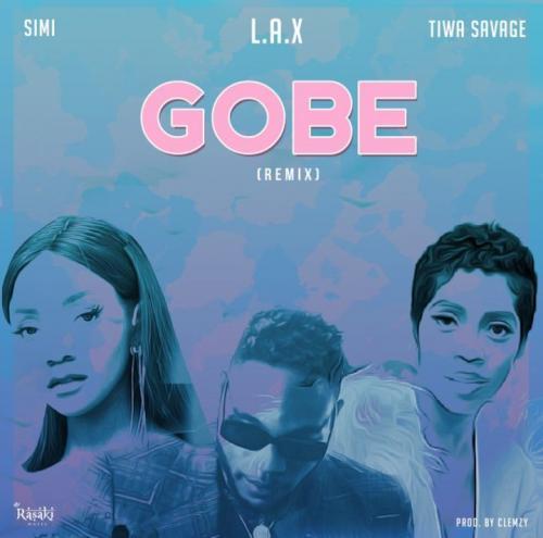 L.A.X – Gobe (Remix) Ft. Simi, Tiwa Savage mp3 download