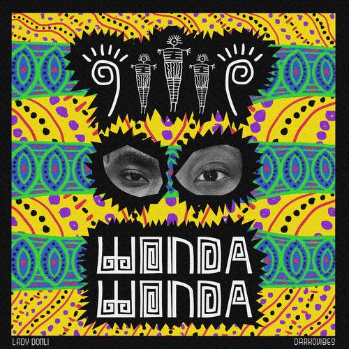 Lady Donli – Wonda Wonda Ft. Darkovibes mp3 download