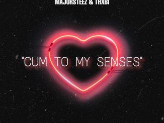 Majorsteez – Cum To Senses Ft. Thxbi (Audio + Video)