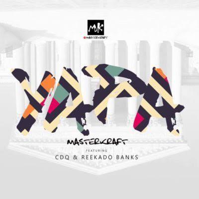 Masterkraft Ft. Reekado Banks, CDQ – Owo Yapa mp3 download