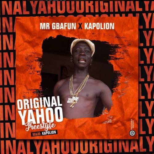 Mr Gbafun – Original Yahoo Ft. Kapolion mp3 download