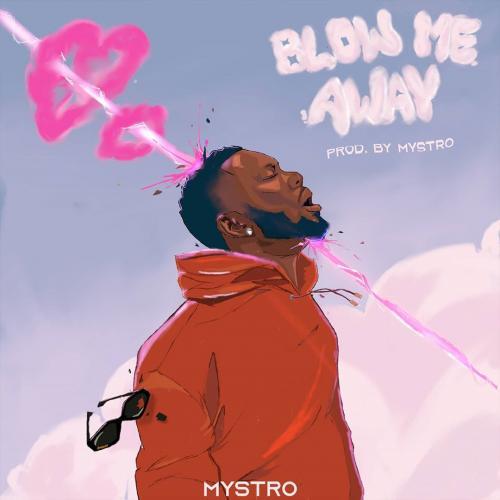 Mystro – Blow Me Away mp3 download