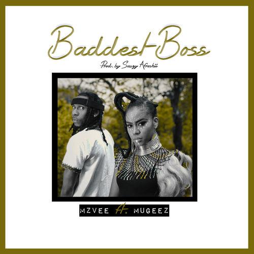 MzVee – Baddest Boss Ft. Mugeez mp3 download