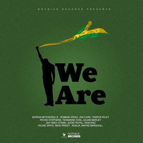 Notnice – We Are Ft. Tarrus Riley, Jah Vinci, Jesse Royal & More mp3 download