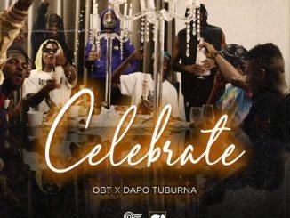 OBT Ft. Dapo Tuburna – Celebrate (Audio + Video)