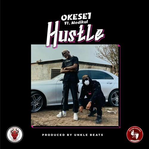 Okese1 – Hustle Ft. Medikal mp3 download