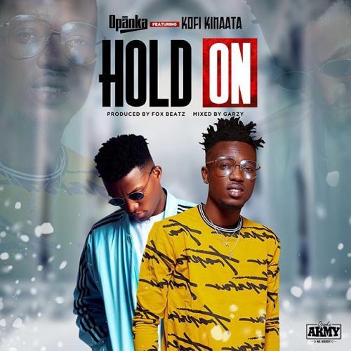 Opanka – Hold On Ft. Kofi Kinaata mp3 download