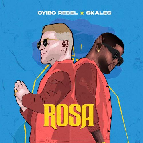 Oyibo Rebel – Rosa Ft. Skales mp3 download