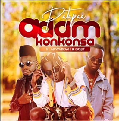 Patapaa – Adam Konkonsa Ft. Akwaboah, Gojit mp3 download