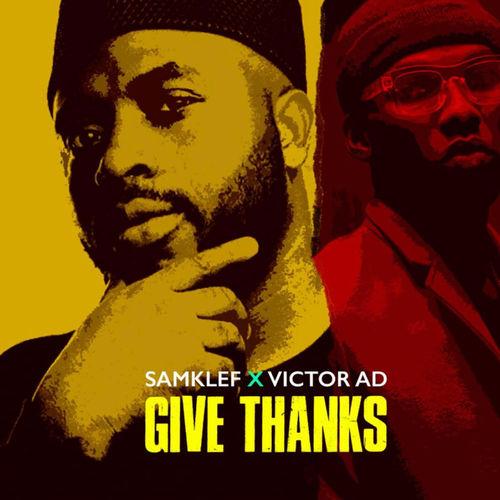 Samklef – Give Thanks Ft. Victor AD mp3 download