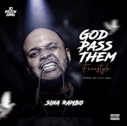 Sina Rambo – God Pass Them Ft. Citiboi mp3 download