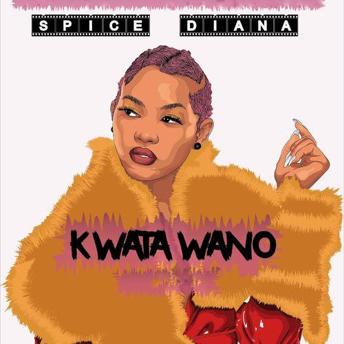 Spice Diana – Kwata Wano mp3 download