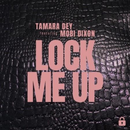 Tamara Dey – Lock Me Up Ft. Mobi Dixon mp3 download