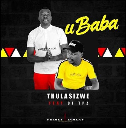 Thulasizwe – Ubaba Ft. DJ Tpz mp3 download