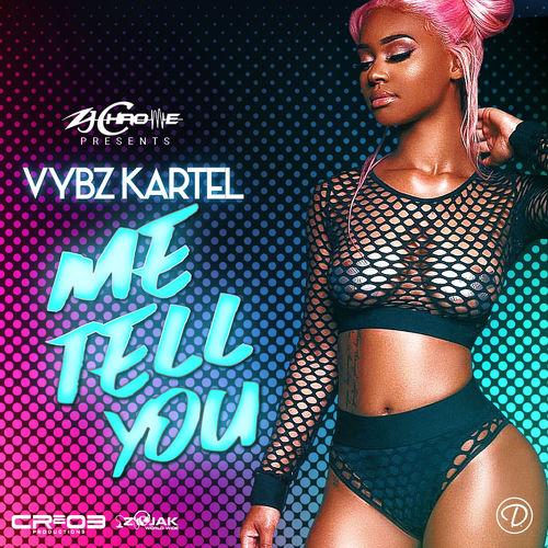 Vybz Kartel – Me Tell You Ft. ZJ Chrome mp3 download