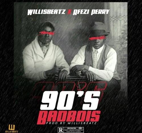 WillisBeatz – 90's BadBois Ft. Afezi Perry mp3 download